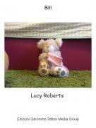 Lucy Roberts - Bill