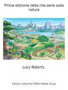 Lucy Roberts - Prima edizione della mia serie sulla natura