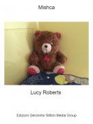 Lucy Roberts - Mishca