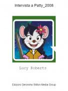 Lucy Roberts - Intervista a Patty_2008