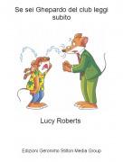 Lucy Roberts - Se sei Ghepardo del club leggi subito