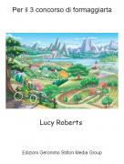 Lucy Roberts - Per il 3 concorso di formaggiarta