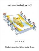 tortorella - extreme football parte 2