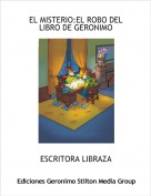 ESCRITORA LIBRAZA - EL MISTERIO:EL ROBO DEL LIBRO DE GERONIMO