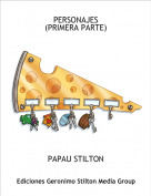 PAPAU STILTON - PERSONAJES(PRIMERA PARTE)