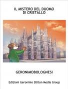 GERONIMOBOLOGNESI - IL MISTERO DEL DUOMODI CRISTALLO