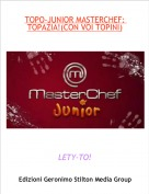 LETY-TO! - TOPO-JUNIOR MASTERCHEF: TOPAZIA!(CON VOI TOPINI)
