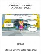 ratiula - HISTORIAS DE AVENTURAS                                LA CASA MISTERIOSA