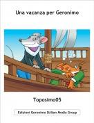Toposimo05 - Una vacanza per Geronimo