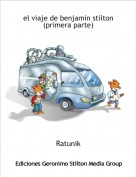 Ratunik - el viaje de benjamin stilton (primera parte)