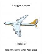 Trapuele - Il viaggio in aereo!
