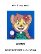 Squittina - altri 2 topo amici