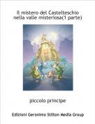 piccolo principe - Il mistero del Castelteschio nella valle misteriosa(1 parte)