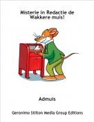 Admuis - Misterie in Redactie de Wakkere muis!