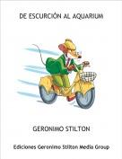 GERONIMO STILTON - DE ESCURCIÓN AL AQUARIUM