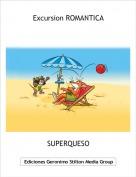 SUPERQUESO - Excursion ROMANTICA