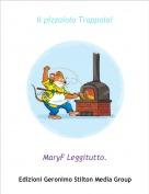 MaryF Leggitutto. - Il pizzaiolo Trappola!