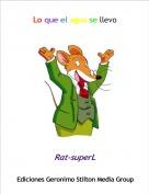 Rat-superL - Lo que el agua se llevo