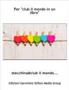 """stecchina@club il mondo... - Per """"club il mondo in un libro"""""""