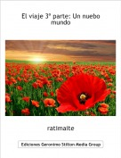 ratimaite - El viaje 3º parte: Un nuebo mundo
