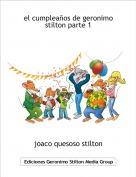 joaco quesoso stilton - el cumpleaños de geronimo stilton parte 1