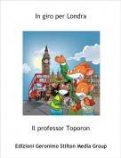 Il professor Toporon - In giro per Londra