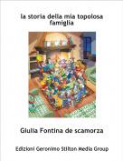 Giulia Fontina de scamorza - la storia della mia topolosa famiglia
