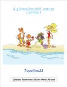 Topolina23 - Il giornalino dell' estate ( primo )