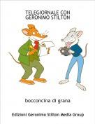 bocconcina di grana - TELEGIORNALE CON GERONIMO STILTON