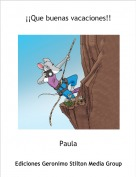 Paula - ¡¡Que buenas vacaciones!!