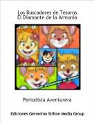 Periodista Aventurera - Los Buscadores de TesorosEl Diamante de la Armonía