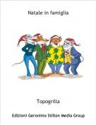 Topogrilla - Natale in famiglia
