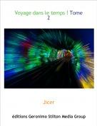 Jicer - Voyage dans le temps ! Tome 2