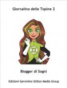 Blogger di Sogni - Giornalino delle Topine 2