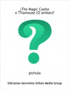 pichula - ¿The Magic Castle