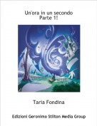 Taria Fondina - Foundy Robin - Un'ora in un secondo