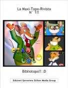 Bibliotopo!! :D - La Maxi-Topo-RivistaN° 1!!