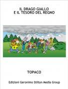 TOPACO - IL DRAGO GIALLOE IL TESORO DEL REGNO