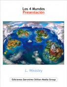 L. Weasley - Los 4 MundosPresentación