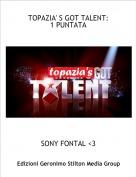 SONY FONTAL <3 - TOPAZIA' S GOT TALENT:1 PUNTATA