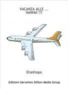 Eliailtopo - VACANZA ALLE ...HAWAII !!!