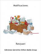 Ratojuani - Modificaciones