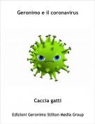 Caccia gatti - Geronimo e il coronavirus