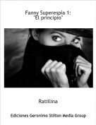 """Ratillina - Fanny Superespía 1:""""El principio"""""""