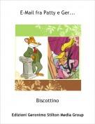 Biscottino - E-Mail fra Patty e Ger...