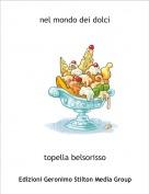topella belsorisso - nel mondo dei dolci