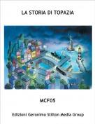 MCF05 - LA STORIA DI TOPAZIA 1