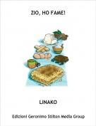LINAKO - ZIO, HO FAME!