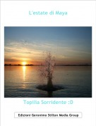 Topilia Sorridente :D - L'estate di Maya