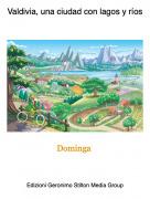 Dominga - Valdivia, una ciudad con lagos y ríos